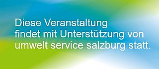 Diese Veranstaltung findet mit Unterstützung von umwelt service salzburg statt. © uss